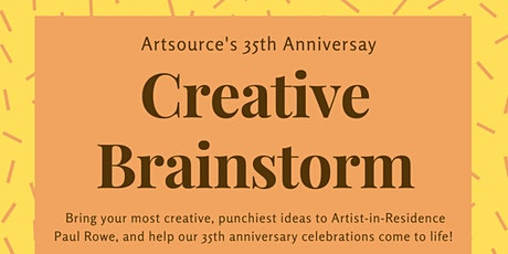 Creative Brainstorm (ARTSOURCE 35th Anniversary Celebrations) tickets