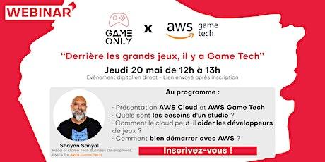 """Webinar  -  """"Derrière les grands jeux, il y a Game Tech"""" tickets"""