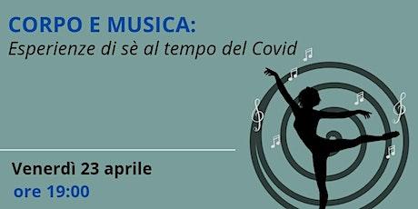 Musica e corpo: esperienze di sè al tempo del Covid biglietti