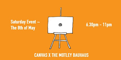CANVAS x The Motley Bauhaus (Saturday) tickets