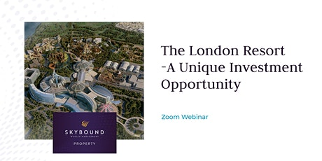 The London Resort- A Unique Investment Opportunity tickets