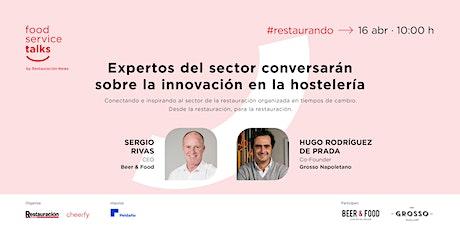 Innovación en la hostelería #FoodServiceTalks #restaurando entradas
