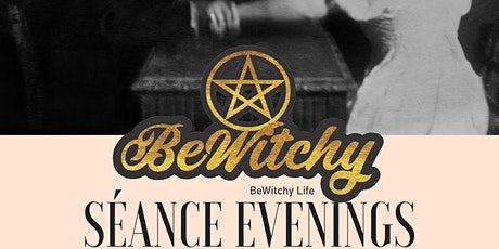 Séance Evenings @ BeWitchy tickets