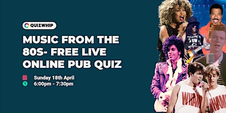 Music from the 80s - Free Live Online Pub Quiz from QuizWhip Tickets