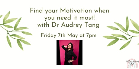 Find your Motivation when you need it most! with Dr Audrey Tang tickets