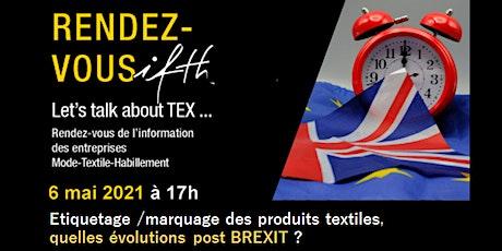 Étiquetage/marquage post  Brexit des produits textiles  -  Jeudi 6 mai 2021 entradas