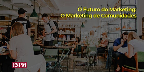 O Futuro do Marketing: O Marketing de Comunidades bilhetes