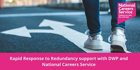 Rapid Response to Redundancy support with DWP and National Careers Service tickets
