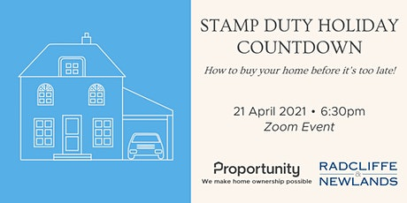 STAMP DUTY HOLIDAY COUNTDOWN: How to buy your home before it's too late! tickets