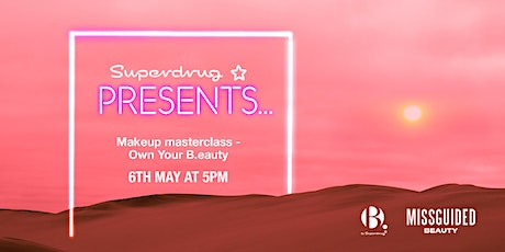 Superdrug  Presents... Own your B.eauty virtual masterclass tickets