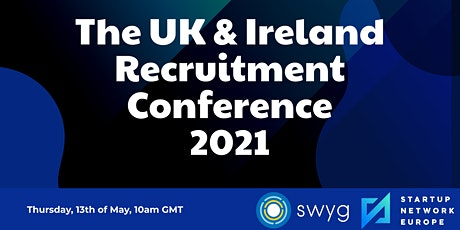 The UK & Ireland Recruitment Conference 2021 tickets