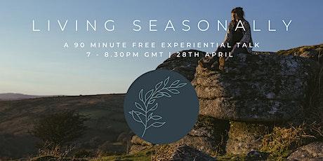Living Seasonally - An Experiential Talk tickets