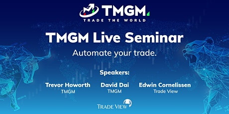 TMGM Live Seminar - Automate Your Trades tickets