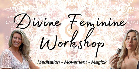 Divine Feminine Workshop tickets