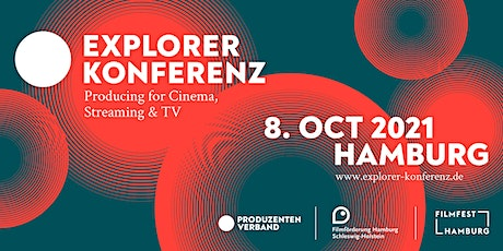 Explorer Konferenz: Producing for Cinema, Streaming & TV Tickets