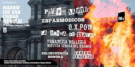 Madrid fue una ciudad mundial: PVP, La UVI, Espasmódicos, OX Pow, La Broma tickets