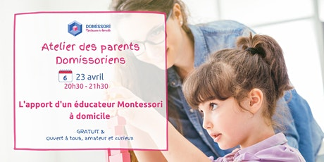 Atelier des Parents Domissoriens : l'apport d'un éducateur Montessori tickets