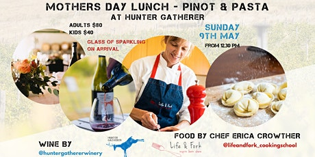 Pinot + Pasta Mother's Day Lunch at Hunter-Gatherer Winery tickets