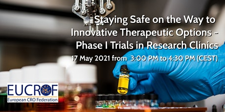 Staying Safe on the Way to Innovative Therapeutic Options -Phase I Trials tickets