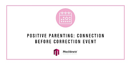 Positive Parenting: Connection before correction event tickets