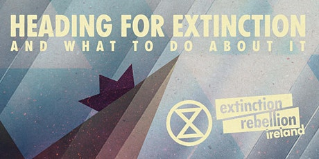 Heading For Extinction and What To Do About It (Online Talk) tickets