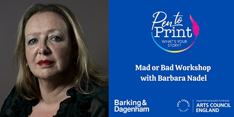 Pen to Print: Mad or Bad Workshop with Barbara Nadel tickets