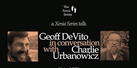 Xenia Series Seminar: Geoff DeVito in conversation with Charlie Urbanowicz tickets