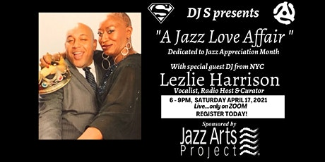 """DJ S Presents """"A Jazz Love Affair"""" with special guest DJ Lezlie Harrision tickets"""