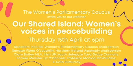 Our Shared Island: Women's voices in peacebuilding tickets