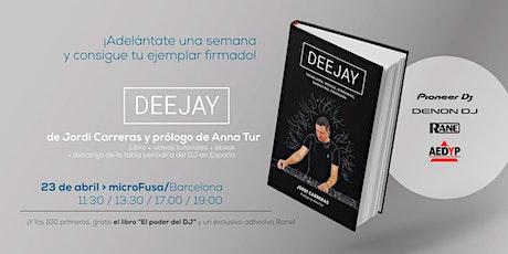 Firma de Libro: DEEJAY de Jordi Carreras entradas