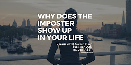 ConsciousNet: Why does the Imposter show up in your life? tickets