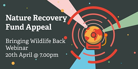 Nature Recovery Fund Appeal: Bringing Wildlife Back tickets