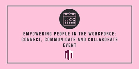 Empowering People in the Workforce: Connect, Communicate and Collaborate tickets