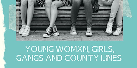 Young Womxn, Girls, Gangs & County Lines delivered by Abianda - REDBRIDGE tickets