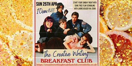 The Creative Writing Breakfast Club Sunday 25th April 2021 tickets
