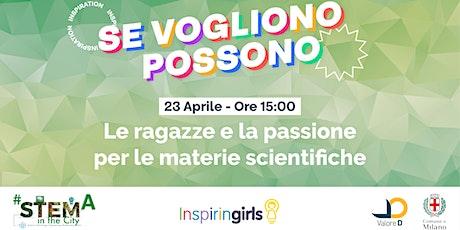 SE VOGLIONO, POSSONO: le ragazze e la passione per le materie scientifiche biglietti