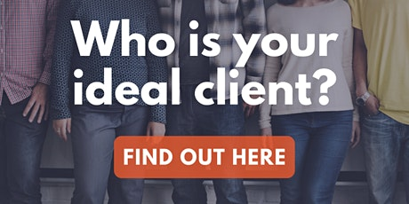 Identify your ideal client and raise your visibility tickets