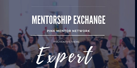 """Mentorship Exchange: Monthly Theme - """"Expert"""" tickets"""
