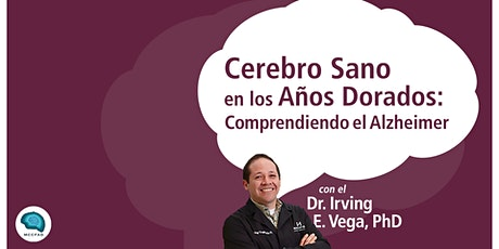 Comprendiendo el Alzheimer con el Dr. Irving E. Vega entradas