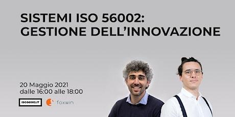 SISTEMI ISO 56002 DI GESTIONE DELL'INNOVAZIONE biglietti