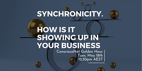 ConsciousNet: Synchronicity - How is it showing up in your business? tickets