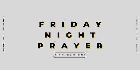 Friday Night Prayer | April 16, 2021 tickets