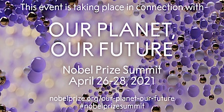 Nobel Prize Summit 2021: The Future of Sustainability Education tickets