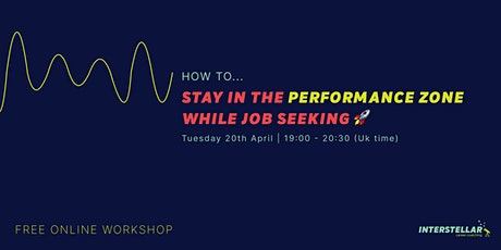 Free online workshop: How to stay in the performance zone while job seeking Tickets