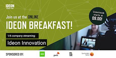 Ideon Breakfast Online with Ideon Innovation Tickets