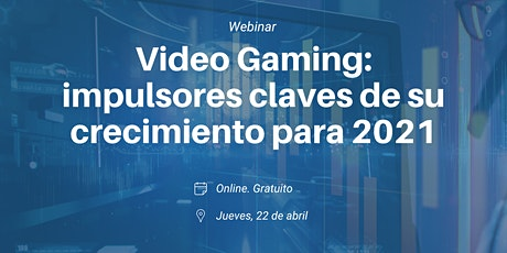 Video Gaming: impulsores claves de su crecimiento para 2021 entradas