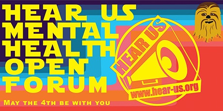 Hear Us Mental Health Open Forum - May tickets