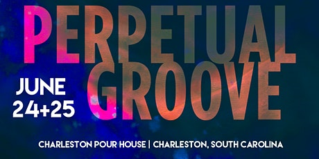 Perpetual Groove - Friday, June 25th tickets
