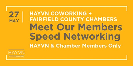 "Fairfield County Chambers & HAYVN ""Meet our Members"" Speed Networking tickets"