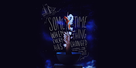 'Sometime When Everything Has Changed' - Theatrical Performance tickets
